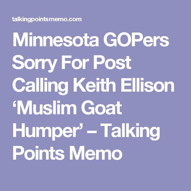 Minnesota GOPers Sorry For Post Calling Keith Ellison 'Muslim Goat Humper' – Talking Points Memo