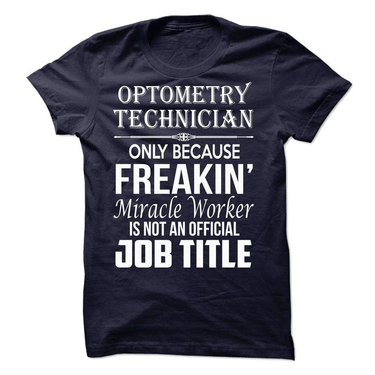 Optometry Technician T Shirt, Hoodie, Sweatshirt