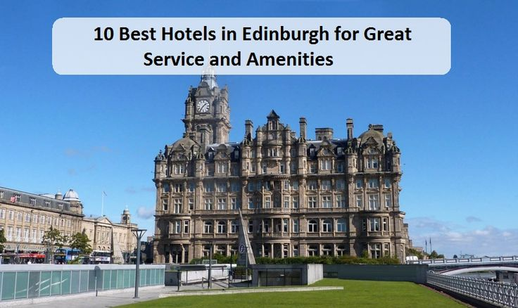 10 Best #Hotels in #Edinburgh for Great Service and Amenities - #Budsinessdirectory #onlinedirectory