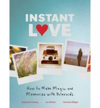 Instant Love is a how-to guide for shooting jaw-droppingly gorgeous Polaroid (and other instant camera) pictures. In authoritative yet frien...