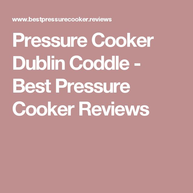 Pressure Cooker Dublin Coddle - Best Pressure Cooker Reviews