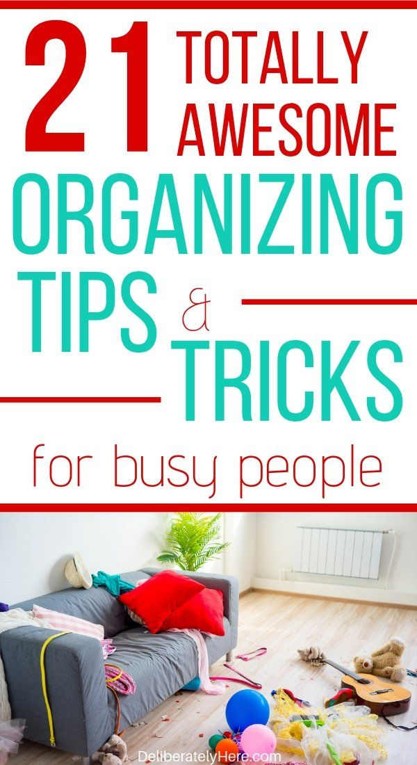 Tired Of The Mess Here S How To Be Crazy Organized With 21 Expert Tips House Is A Mess Home Organization Hacks Home Organization