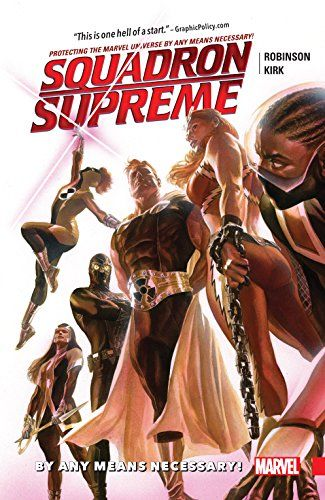 Squadron Supreme Vol. 1: By Any Means Necessary! (Squadro...