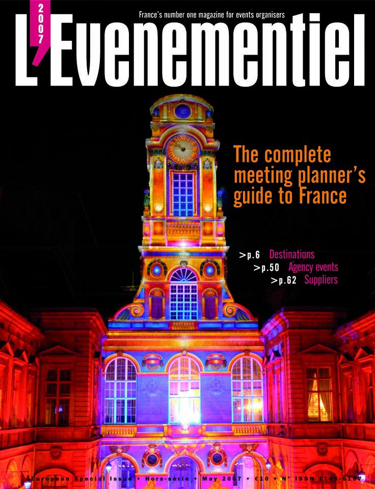 HORS-SÉRIE L'ÉVÉNEMENTIEL (mai 2007) : The complete meeting planner's guide to France