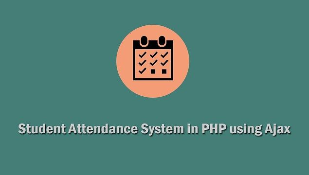 Attendance System In Php Student Attendance Online Student Web Development Tutorial