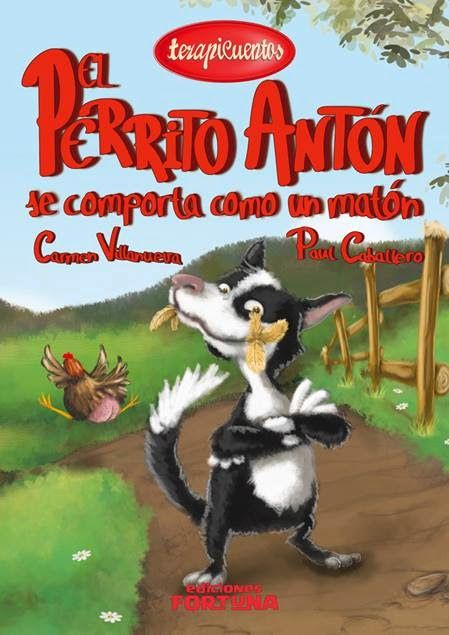 """""""El perrito Antón se comporta como un matón"""" - Carmen Villanueva (Ediciones Fortuna)"""