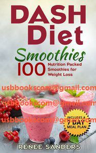 4555 Smoothies for Weight Loss DASH Diet Smoothies 100 Nutrition Packed Smoothies for Weight Loss | 相片擁有者 usbbookscom
