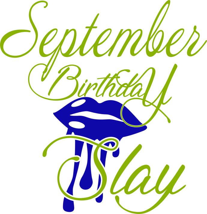 September Lips Slay Queen Princess Birthday Girl Birthday Diva