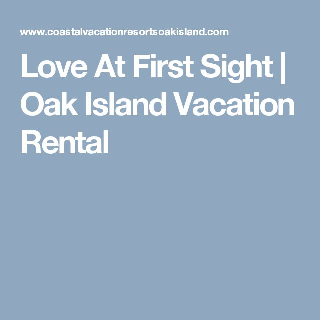 Love At First Sight | Oak Island Vacation Rental