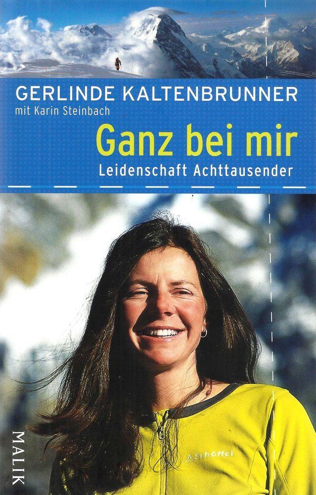 GANZ BEI MIR Leidenschaft Achttausender von Gerlinde Kaltenbrunner 2009