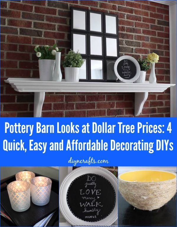 Pottery Barn Looks at Dollar Tree Prices: 4 Quick, Easy and Affordable Decorating DIYs - some frugal decorating projects here
