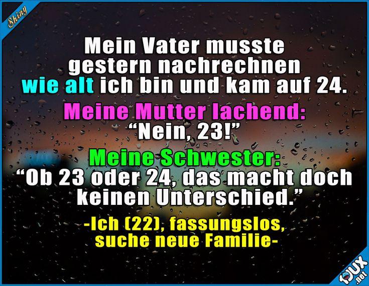 Neue Familie gesucht x.x  Lustige Sprüche #Humor #lustig #1jux #jux #Sprüche #Jodel #lustigeBilder #lustigeSprüche #Familie #gemein #fies #Schwester