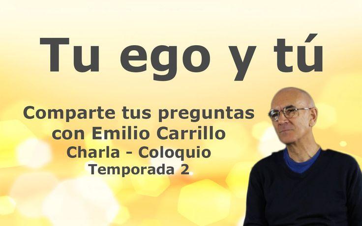 02 Tu ego y tú   Preguntas a Emilio Carrillo - Temporada 2