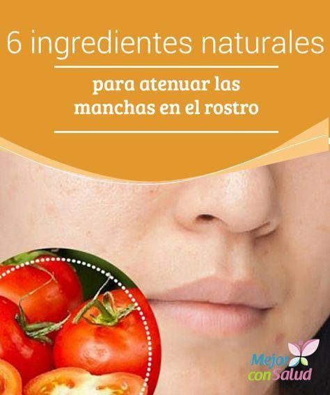 6 ingredientes naturales para atenuar las manchas en el rostro Lucir una piel suave, sin manchas y con un tono uniforme se ha convertido en un reto para las mujeres debido a los múltiples factores que tienden a alterarla. #manchasenlapiel