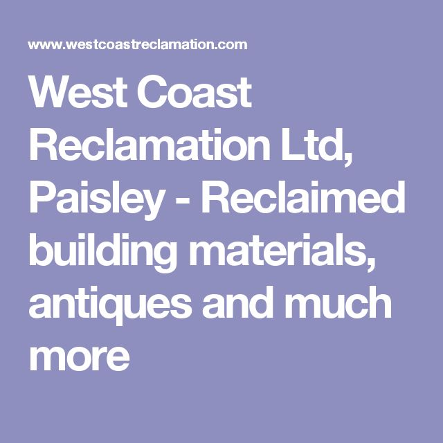 West Coast Reclamation Ltd, Paisley - Reclaimed building materials, antiques and much more