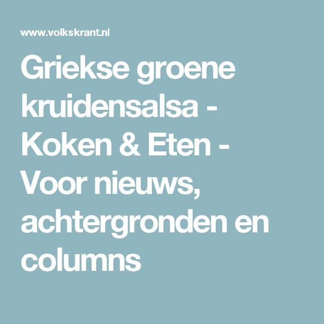 Griekse groene kruidensalsa - Koken & Eten - Voor nieuws, achtergronden en columns