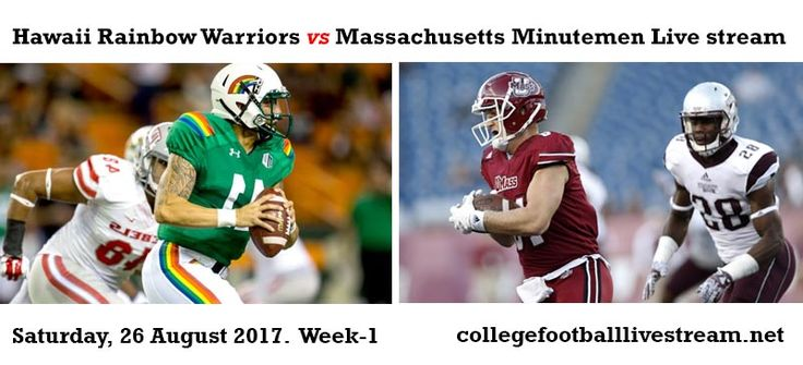 Teams: Warriors vs Minutemen Time: TBA Date: Saturday, 26 August 2017 Location: Gillette Stadium, Foxboro, MA TV: ESPN  Watch College Football Live [Free] Watch College Football Live [Paid]  The Hawaii Rainbow Warriors is an American college football in the NCAA Division I FBS. The Warriors...