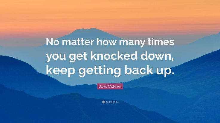 """Joel Osteen Quote: """"No matter how many times you get knocked down, keep gettin… – Ash Murphy"""