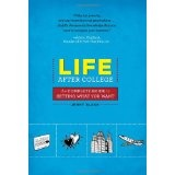 Life After College: The Complete Guide to Getting What You Want (Paperback)By Jenny Blake