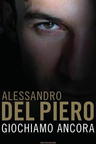 Alessandro Del Piero - Giochiamo ancora