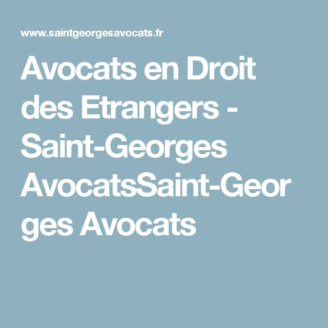 Avocats en Droit des Etrangers - Saint-Georges AvocatsSaint-Georges Avocats