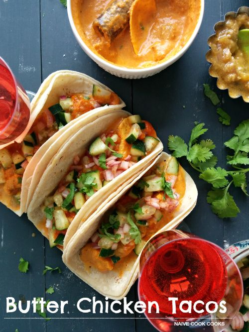 Butter Chicken Tacos : fusion food at it's best!! NaiveCookCooks.com #butterchicken #tacos #fusion