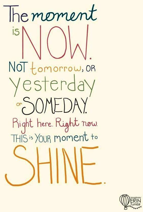 Shine quote via Living Life at www.Facebook.com/KimmberlyFox.39