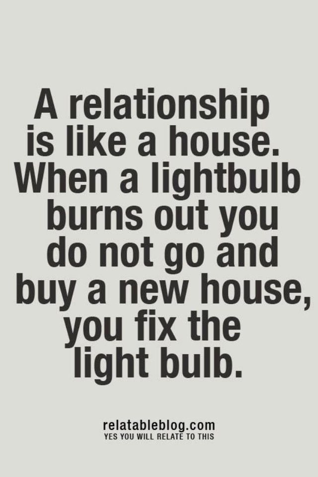 A Relationship Is Like A House When A Light Bulb Burns