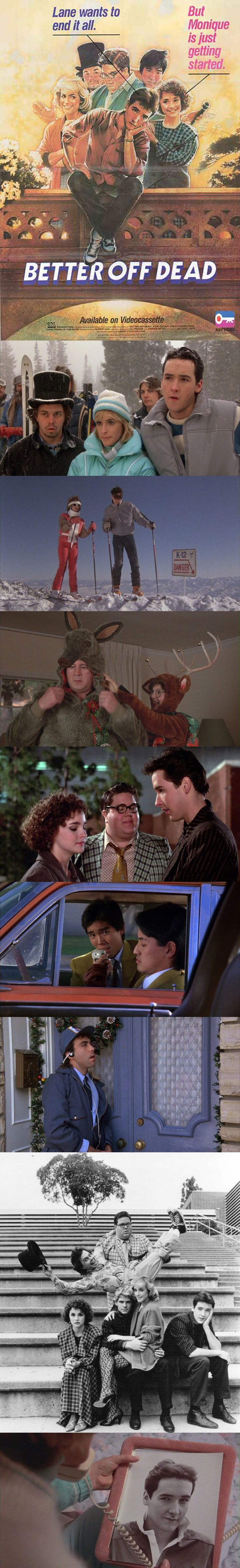 """""""Teenage life has never been darker…or funnier…""""  Better Off Dead (1985) starring John Cusack, Curtis Armstrong, Diane Franklin, and Amanda Wyss. Directed by Savage Steve Holland."""