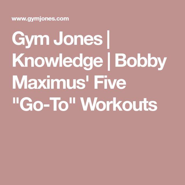 "Gym Jones   Knowledge   Bobby Maximus' Five ""Go-To"" Workouts"