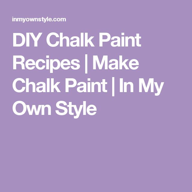 how to make my own chalk paint