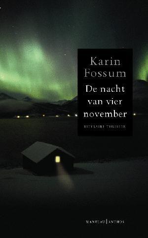 Karin Fossum - De nacht van vier november