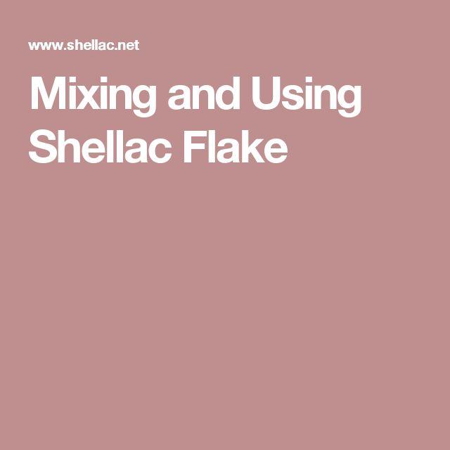 Mixing and Using Shellac Flake