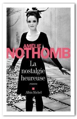"Amélie Nothomb ""La nostalgie hereuse"" : Sognando Leggendo"
