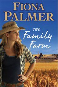 The Family Farm by Fiona Palmer  pinned from http://www.fionapalmer.com/bibliography/    A nice Australian country lifestyle story