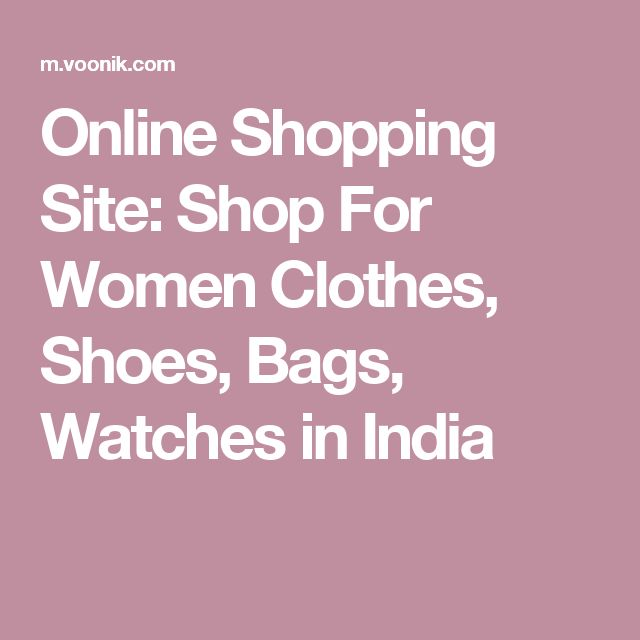 Online Shopping Site: Shop For Women Clothes, Shoes, Bags, Watches in India