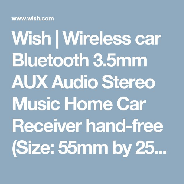 Wish | Wireless car Bluetooth 3.5mm AUX Audio Stereo Music Home Car Receiver hand-free (Size: 55mm by 25mm by 10mm, Color: Black)