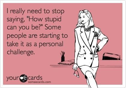 It seems that way: Stupid Challenge, Quotes Funny Things, Personal Challenge, Time Fav, Smile, Gotta Laugh