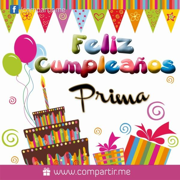 ¡ Feliz cumpleaños prima¡