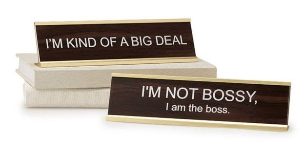 8. These sassy desk plaques. | Community Post: 14 Items Anyone Who Works In An Office Needs To Own
