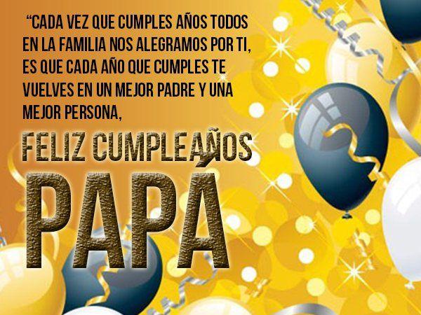 Frases De Cumpleaños Para Papa 6 1 Feliz Cumpleaños Papa