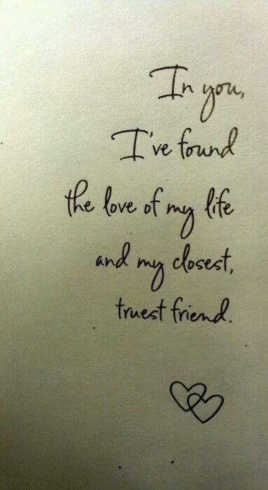 To my closest truest friend and my forever love.....