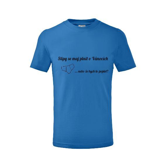"""Tip na vánoční dárek pro děti - tričko """"Slipy se maj plnit o Vánocích""""."""