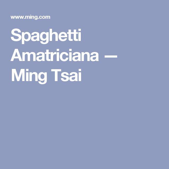 Spaghetti Amatriciana — Ming Tsai