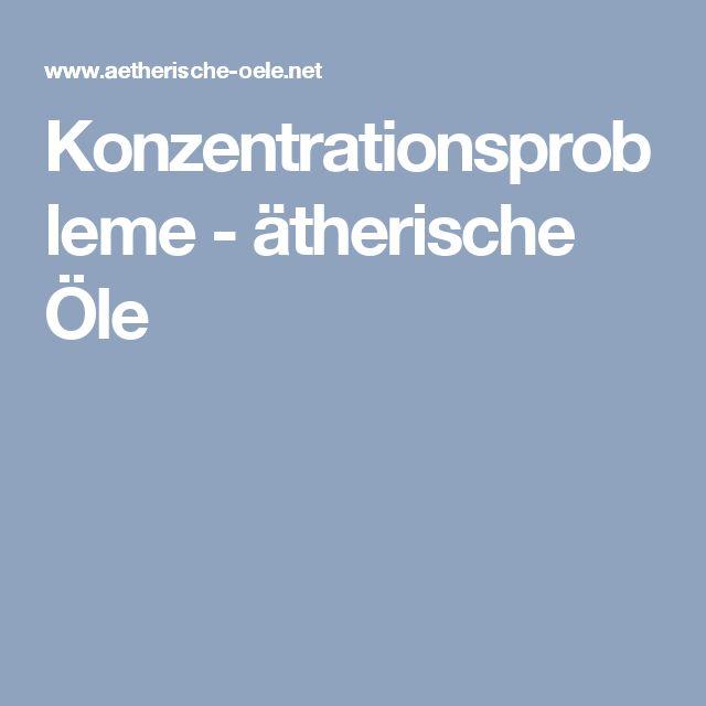 Konzentrationsprobleme - ätherische Öle