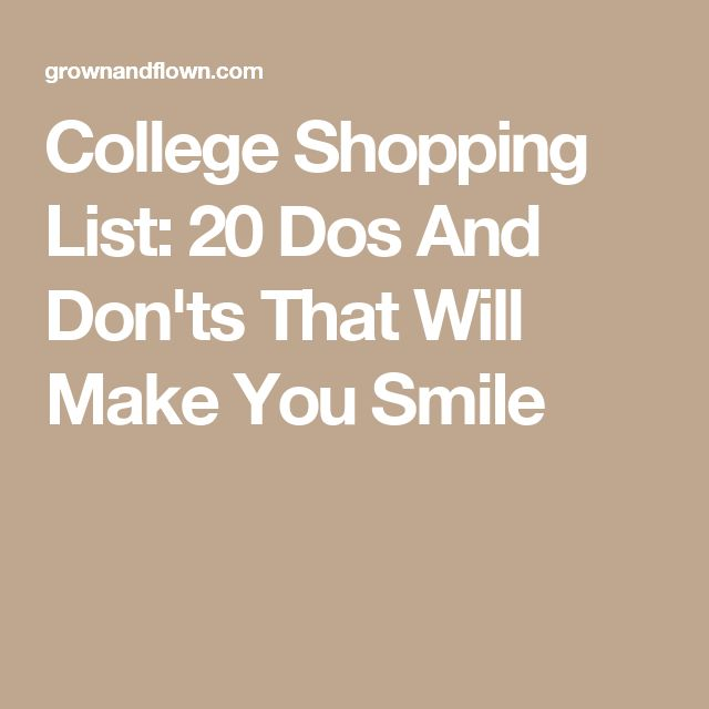 College Shopping List: 20 Dos And Don'ts That Will Make You Smile