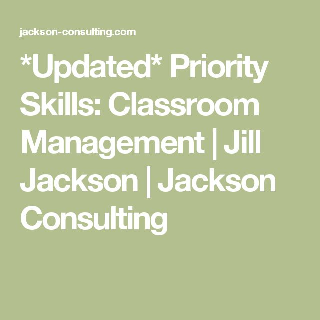 *Updated* Priority Skills: Classroom Management | Jill Jackson | Jackson Consulting