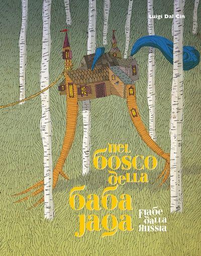 Risultati immagini per Nel Bosco della Babà Jaga, fiabe dalla Russia