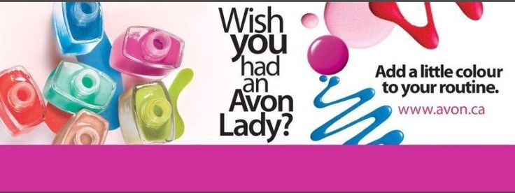 Let me be your Avon Rep  I am located in Whitby Ontario Canada and will deliver in the Durham area (Pickering, Ajax, Whitby, Courtice, Bowmanville)  Visit my Facebook group or text me at 289-600-8260 to place your order now