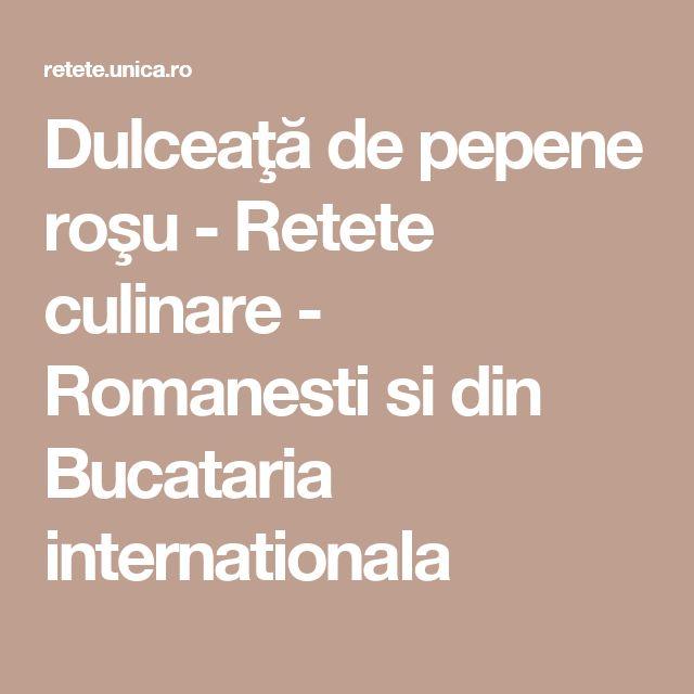 Dulceaţă de pepene roşu - Retete culinare - Romanesti si din Bucataria internationala